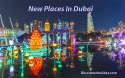 Photo of New Places In Dubai Tourist Attractions Ultimate Guide – Bluestone Holiday