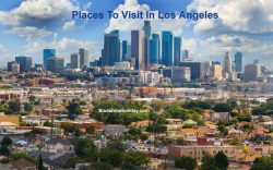 Photo of Places To Visit In Los Angeles And The Ultimate Tourist Attractions In LA