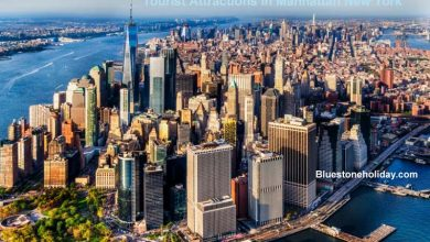 Photo of Tourist Attractions In Manhattan New York And What To See In Manhattan