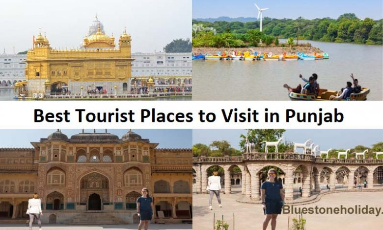 best places to visit in punjab, best time to visit punjab, tourist places in punjab, famous places to visit in punjab, places to visit in punjab, best places to visit in punjab for couples, 5 historical places in punjab, honeymoon places in punjab india, places to visit in punjab near chandigarh,